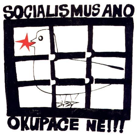 Tšekkoslovakialainen poliittinen juliste: Sosialismi Kyllä, Miehitys Ei.